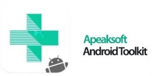 Apeaksoft Android Toolkit 2.0.62 Crack + Free Activation 2020 Download