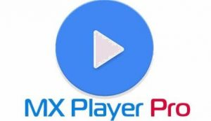MX Player Pro v1.23.0 Crack + Mod For Android 2020 Free Download